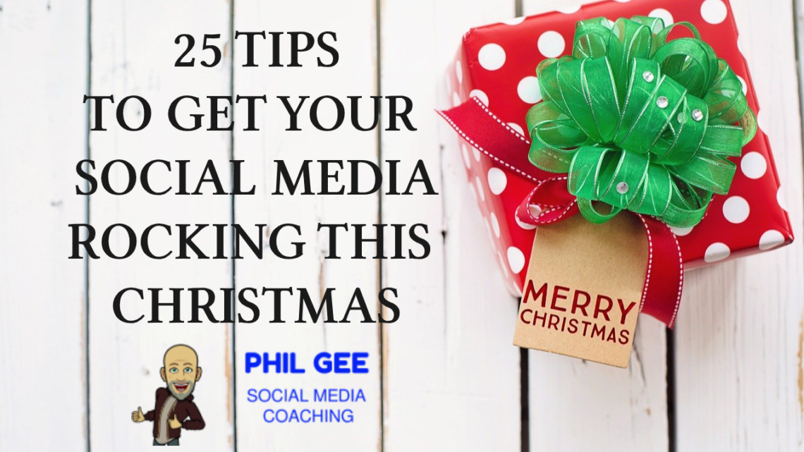 25 Tips for getting the most from your Social Media in the build up to Christmas
